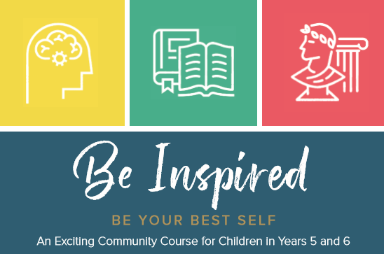 Be Inspired - An Exciting New Community Course for Children in Years 5&6